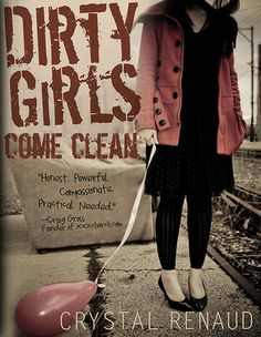 Dirty Girls Come Clean by Crystal Renaud provides steps to recovery uniquely tailored for the female porn and sex addict. Enter now to win your own copy. Proverbs 24, Surrender To God, Emotional Awareness, Addiction Recovery, Feeling Alone, Christian Parenting, Christian Women, Christian Living, Book Nerd