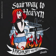 "Camiseta ""HEAVEN"" a todo color sobre fondo negro con el dibujo de una ""pin up"" y la leyenda en tipografia de tattoo ""Stairway to Heaven or Highway to Hell"": Un juego de palabras con las dos míticas canciones de rock ""Stairway to Heaven"" y ""Highway to Hell"" de Led Zeppelin y AC/DC respectivamente. diablocamisetas.com"