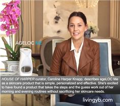 The amazing Caroline Harper Knapp, founder of the popular lifestyle blog, HOUSE of HARPER™, describes our ageLOC Me device as a skincare product that is simple, personalized and effective. She's excited to have found a product that takes the steps and the guess work out of her morning and evening routines without sacrificing her skincare needs. Get your device today!