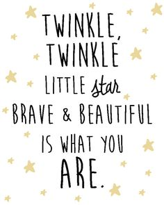 *** gift for robyn***Nursery Star and Moon Digital Print- Twinkle Twinkle little star brave and beautiful is what you are Life Quotes Love, Mom Quotes, Quotes To Live By, Brave Girl Quotes, Little Girl Quotes, Cute Quotes For Kids, Cute Baby Quotes, Change Quotes, Qoutes