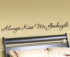 Vinyl Wall Sticker Decal Art Quote Inspirational Always Kiss Me Goodnight L49. $17.97, via Etsy.
