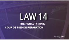 This content is provided courtesy of FIFA and is meant to help viewers develop a better understanding of the interpretation and application of Law 14 – The Penalty Kick.