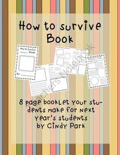 How to Survive Book from Cindys Stuff on TeachersNotebook.com - (19 pages) - This is a fun 8 page book with open-ended questions and statements your students complete for next year�s students.