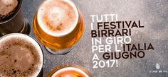 tutti gli eventi e festival biirrari in italia giugno 2017