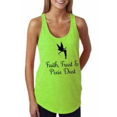 Faith, Trust & Pixie Dust (Tink) – Neon Green - Disney Shirt, Disney Clothing, Disney Apparel  Shop Him & Gem (www.himandgem.com
