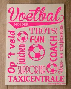 Tekstbord Voetbalmoeder!