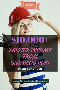 $10,000+ Passive Income From One Blog Post That Took An Hour To Write