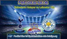 Prediksi Skor Tottenham vs Leicester 29 Oktober 2016 Malam Ini