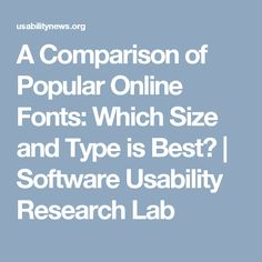 A Comparison of Popular Online Fonts: Which Size and Type is Best? | Software Usability Research Lab