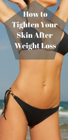 Learn what to do to get rid of loose skin after weight loss...without surgery!