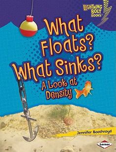What Floats? What Sinks?: A Look at Density (Lightning Bolt Books): A rock sinks in the water. A hot air balloon floats in the air. Many objects float and sink. But what makes them move this way? And how do people use floating and sinking in their lives? Preschool Science, Science Fair, Science Activities, Science Experiments, Food Science, Physics Concepts, Sink Or Float, Ocean Current, Free Printable Worksheets