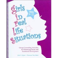 A MUST HAVE FOR MIDDLE SCHOOL and HIGH SCHOOL GROUPS! Love the activities in this book! Many can be used with boys too!! Girls in Real Life Situations, Grades 6-12: Group Counseling Activities for Enhancing Social and Emotional Development (Book and CD) [Spiral-Bound]