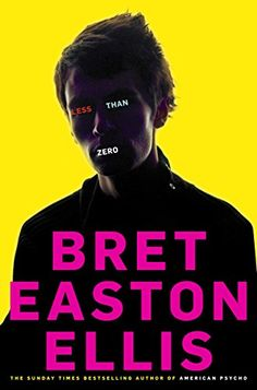 Less Than Zero - Bret Easton Ellis   The movie doesn't even come close to the book