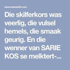 Die skilferkors was veerlig, die vulsel hemels, die smaak geurig. En die wenner van SARIE KOS se melktert-wedstryd is... Deona Tait van Pretoria!