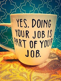 "Coffee Mug: ""Doing your job is part of your job"" Funny/Humor Cup Funny Coffee Mugs, Coffee Humor, Funny Mugs, Coffee Love, Coffee Cups, Coffee Talk, Coffee Corner, Coffee Maker, Just For Laughs"