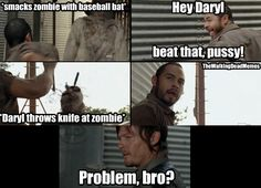 Owned! Daryl is just a badass! You can't win Martinez!