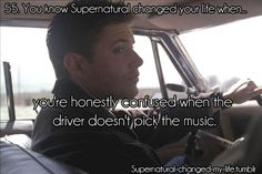 Supernatural! Driver picks the music, shotgun shuts his cakehole!