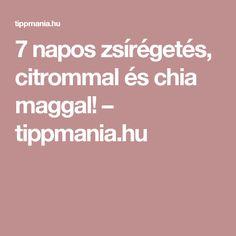 7 napos zsírégetés, citrommal és chia maggal! – tippmania.hu
