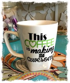 Funny Coffee Mug This Coffee Is Making Me Awesome Getshitdone By Mamaglitter On