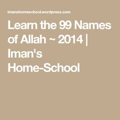 Learn the 99 Names of Allah ~ 2014 | Iman's Home-School