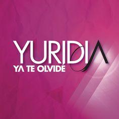 Yuridia – Ya Te Olvidé – Rdio