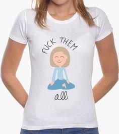Camiseta Fuck them all