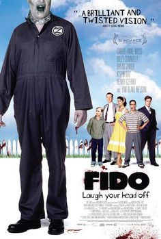 Fido, starring Billy Connolly as the bestest pet zombie ever!