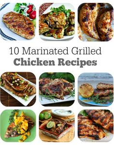 10 Easy, Grilled Marinated Chicken Recipes : You'll want to try them all!