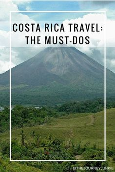 Costa Rica Travel: The Must-Do's
