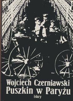 """""""Puszkin w Paryżu"""" Wojciech Czerniawski Cover by Anna Wunderlich Published by Wydawnictwo Iskry 1981"""