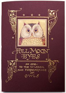 Full Moon Eyes An Ode To The Wisdom And Forbearance Of Owls  First Edition, ltd. to 2000