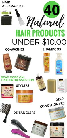 40 natural hair products under 10.00 dollars! A naturalista on a budget !