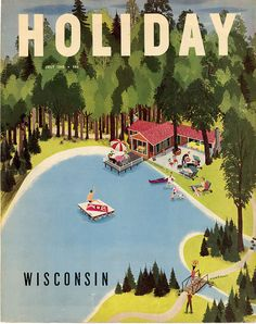 Wisconsin, July 1949. Illustration: Richard E. Howard - I love those old posters