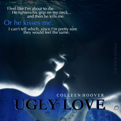 Ugly Love by Colleen Hoover Ya Book Quotes, Favorite Book Quotes, Ya Books, Books To Read, Ugly Love Colleen Hoover, Contemporary Romance Books, Book Trailers, Book Boyfriends, Book Nerd