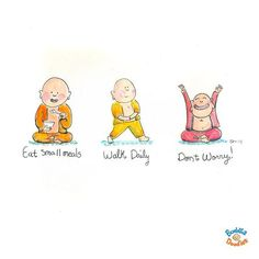 Buddha Doodles - Eat small meals. Walk daily. Don't worry!