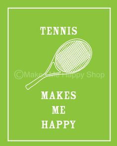 TENNIS Makes Me Happy Poster-