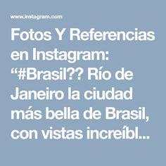 """Fotos Y Referencias en Instagram: """"#Brasil🇧🇷 Río de Janeiro la ciudad más bella de Brasil, con vistas increíbles, hermosas playas, cultura y tradición carioca. #by…"""""""