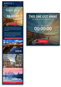 Client : Delta Airline Country : US Category : Airline Challenge: Flash sales are prone to a lot of last minute updates. This includes T&Cs (blackout dates), URLs and creative. The deals that qualify (Dublin, London, Frankfurt) and the T&Cs all needed to be changed under the wire.   Solution: Use Movable Ink to include a countdown timer and time-targeted content while additionally personalizing the T&Cs for each send.