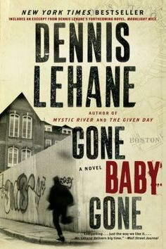 Must-read books for thriller fans, including Gone Baby Gone by Dennis Lehane.