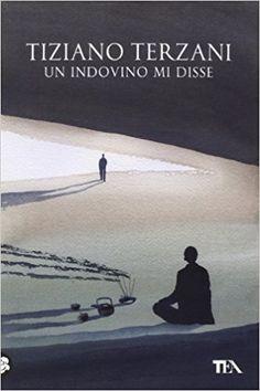 Amazon.it: Un indovino mi disse - Tiziano Terzani - Libri