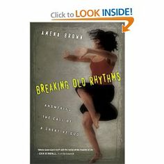 Breaking Old Rhythms: Answering the Call of a Creative God by Amena Brown. $11.70. Publisher: IVP Books (January 25, 2013). Author: Amena Brown. Publication: January 25, 2013