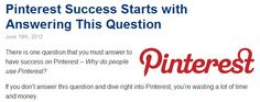 If you can understand this question you will do well on Pinterest!