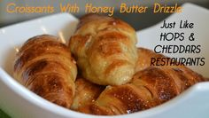 Croissants With Honey Butter Drizzle Like HOPS and CHEDDARS RESTAURANTS | ShesGotFlavor