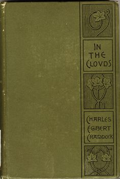In the clouds, by Mary Noailles Murfree. Boston, Houghton, Mifflin and company, 1887.