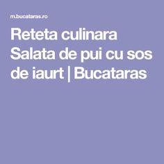 Reteta culinara Salata de pui cu sos de iaurt | Bucataras Bread, Salads, Brot, Baking, Breads, Buns