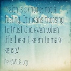 Faith. I love Dave Willis' posts. His marriage page has so many great articles and posts. :)