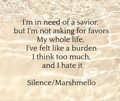 #lyrics #marshmello #silence #song #music #quote #relatable
