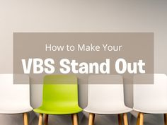 How to Make Your VBS Stand Out