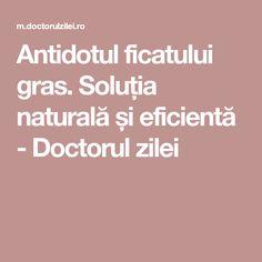 Antidotul ficatului gras. Soluția naturală și eficientă - Doctorul zilei Alter, Natural Remedies, Homemade, Healthy, Crafts, Decor, Pharmacy, Plant, Manualidades