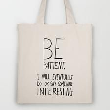 Be patient. Tote Bag by Villaraco | Society6